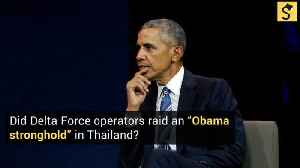 Did Delta Force Operators Raid an 'Obama Stronghold' in Thailand? [Video]