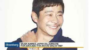 Musk Names Japan Billionaire for SpaceX Around-the-Moon Trip [Video]