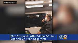 'My Life Is All Screwed Up': Man Shaving On Train Defends Viral Video [Video]