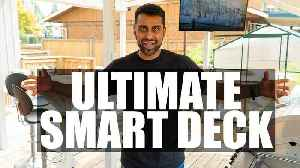 Smart Home??? Check out THE ULTIMATE SMART DECK!