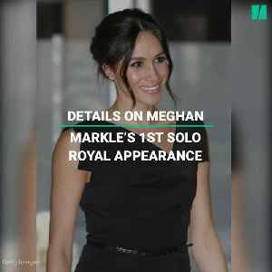 Details On Meghan Markle's 1st Solo Royal Appearance [Video]