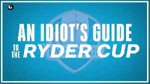 The Idiot's Guide to the Ryder Cup [Video]