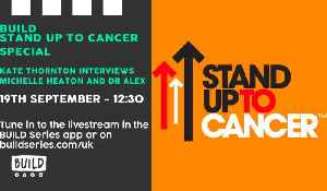 LIVE from London: BUILD Stand Up To Cancer Specials [Video]