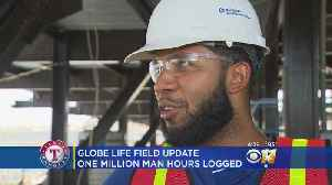Globe Life Field Update: One Million Man Hours Completed [Video]