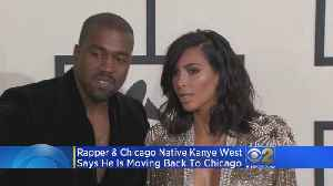 Kanye West To Move To Chicago [Video]