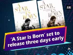 'A Star Is Born' set to release three days early [Video]