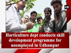 Horticulture dept conducts skill development programme for unemployed in Udhampur [Video]