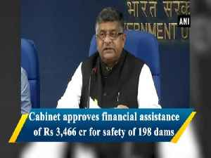 Cabinet approves financial assistance of Rs 3,466 cr for safety of 198 dams [Video]