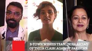 B-Town Wishes Team India Ahead Of Their Clash Against Pakistan [Video]