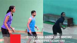 China Open- Saina Out, Sindhu Enters Pre-Quarters [Video]