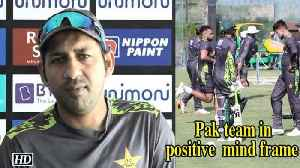 News video: Asia Cup 2018 | India Vs Pakistan | Pak team in  positive frame of mind