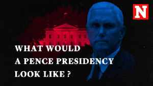 What A Mike Pence Presidency Would Look Like [Video]