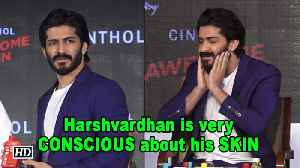 Harshvardhan Kapoor is very CONSCIOUS about his SKIN [Video]