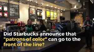 Did Starbucks Announce 'Patrons of Color' Can Go to the Head of the Line? [Video]