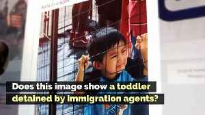 Does This Image Show a Toddler in a Cage Detained by ICE in 2018? [Video]