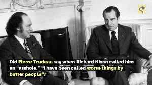 Did Pierre Trudeau Say of Richard Nixon, 'I Have Been Called Worse Things by Better People'? [Video]