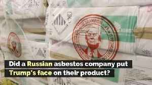 Did a Russian Asbestos Company Put Trump's Face on Their Product? [Video]