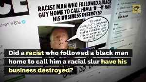 Did a Racist Who Followed a Black Man Home to Call Him a Racial Slur Have His Business Destroyed? [Video]