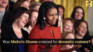 Was Michelle Obama Arrested for Domestic Violence? [Video]