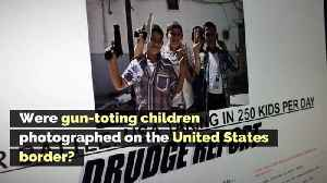 Were Gun-Toting Children Photographed on the United States Border? [Video]