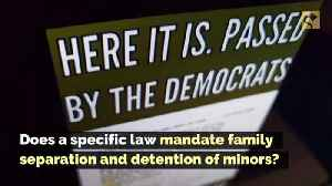 Does a Specific Law Mandate Family Separation and Detention of Minors? [Video]