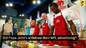 Did Papa John's Withdraw Their NFL Advertising? [Video]