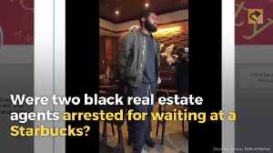 Were Two Black Real Estate Agents Arrested for Waiting at a Starbucks? [Video]