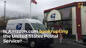 Is Amazon Bankrupting the United States Postal Service? [Video]