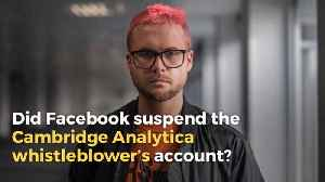 Did Facebook Suspend the Account of the Whistleblower Who Exposed Cambridge Analytica? [Video]
