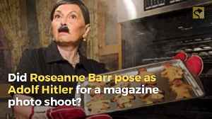 Did Roseanne Barr Pose as Adolf Hitler for a Magazine Photo Shoot? [Video]