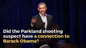 Did the Parkland Shooting Suspect Have a 'Connection' to Barack Obama? [Video]