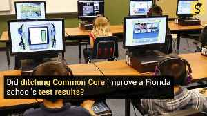 Did Ditching Common Core Cause a Florida School's Test Results to Improve? [Video]