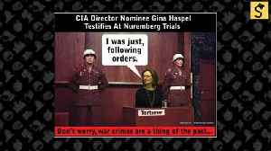 Is There a Warrant for CIA Director Nominee Gina Haspel's Arrest? [Video]