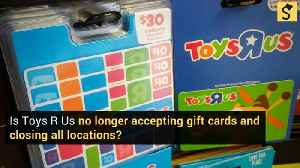 Is Toys R Us Closing All Locations, Not Accepting Gift Cards? [Video]