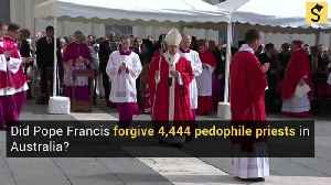 Did Pope Francis Forgive 4,444 Pedophile Priests in Australia? [Video]