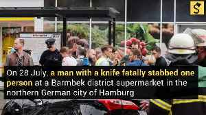 Germany: 1 Dead, 6 Wounded in Knife Attack at Hamburg Market [Video]