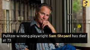 Sam Shepard, Pulitzer-Winning Playwright, is Dead At 73 [Video]
