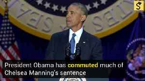 President Obama Commutes Much of Chelsea Manning's Sentence [Video]