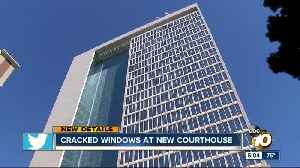 Windows already cracked at new San Diego courthouse [Video]