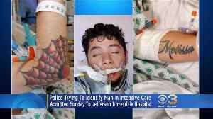 Police Trying To Identify Man In Intensive Care [Video]