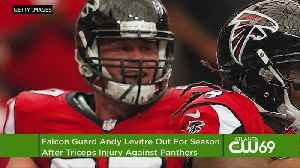3 Down: Falcons Guard Levitre Out For Season [Video]