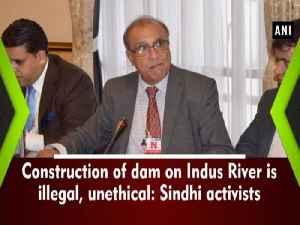 Construction of Dam on Indus River is illegal, unethical, says Sindhi activists [Video]