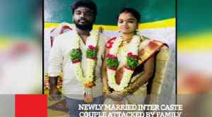 Newly Married Inter Caste Couple Attacked By Family [Video]