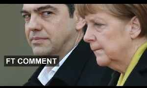 When Merkel met Tsipras | FT Comment [Video]