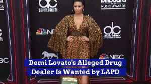 Demi Lovato's Alleged Drug Dealer Is Wanted by LAPD [Video]