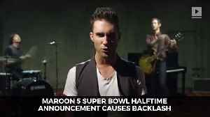 Maroon 5 Super Bowl Halftime Announcement Causes Backlash [Video]