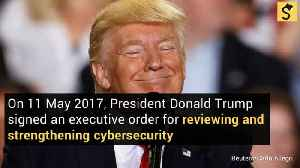 Trump Signs Executive Order on Cybersecurity [Video]