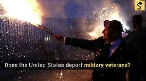 Does the United States Deport Military Veterans? [Video]