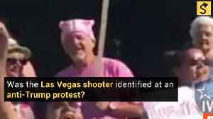 Was Las Vegas Shooter Identified at an Anti-Trump Protest? [Video]