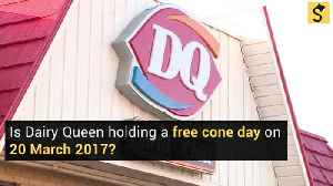 Is Dairy Queen Holding a Free Cone Day on 20 March 2017? [Video]